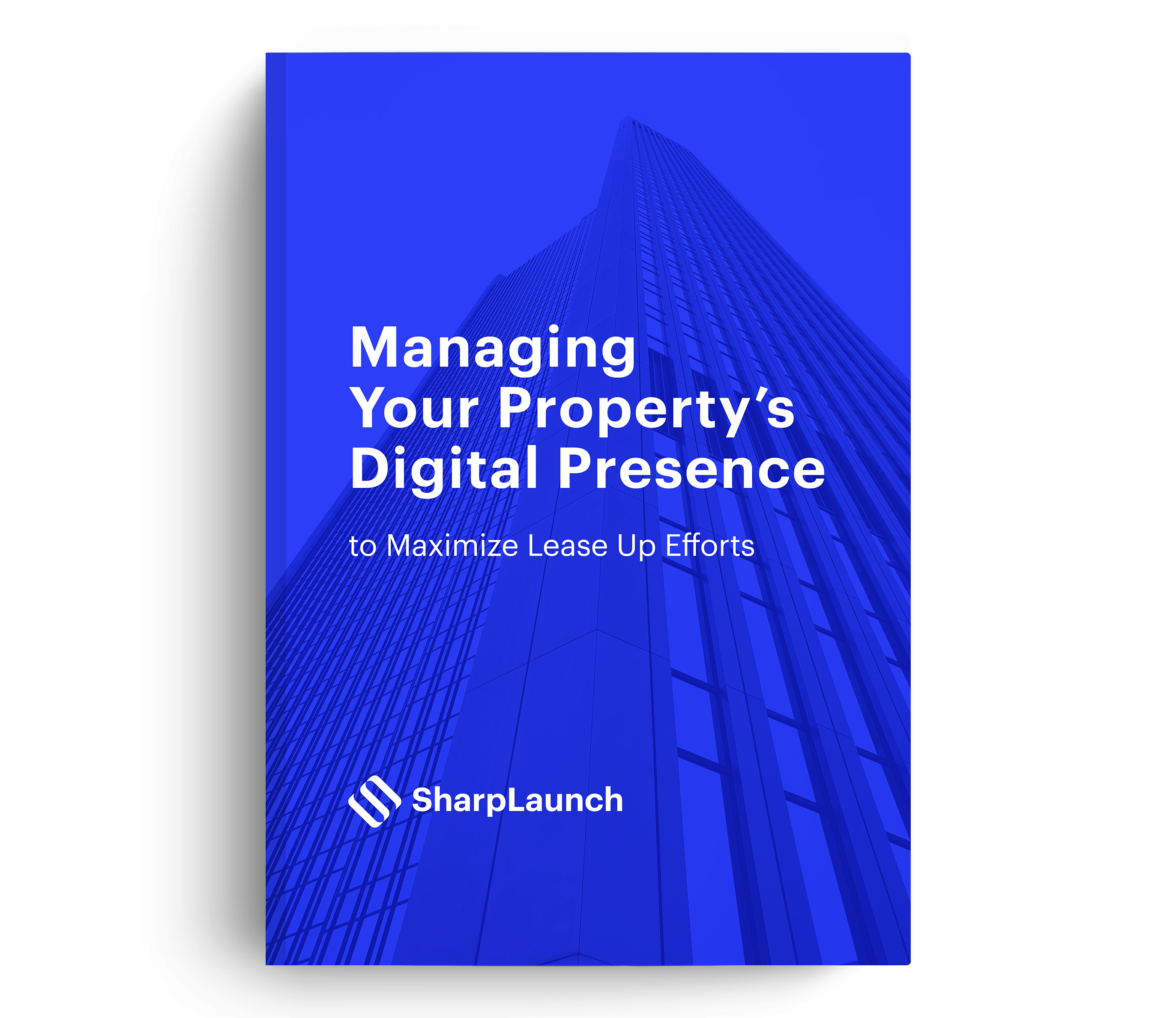 Managing Your Property's Digital Presence To Maximize Lease Up Efforts